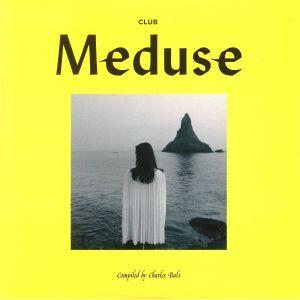 BALS, Charles/VARIOUS - Club Meduse
