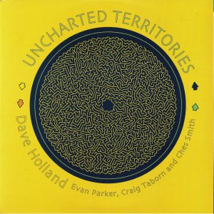 HOLLAND, Dave/EVAN PARKER/CRAIG TABORN/CHES SMITH - Uncharted Territories