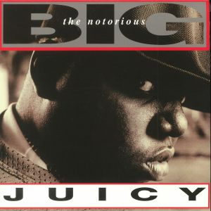 NOTORIOUS BIG, The - Juicy (Record Store Day 2018)