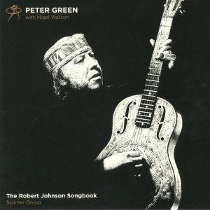 GREEN, Peter with NIGEL WATSON/SPLINTER GROUP - The Robert Johnson Songbook: 20th Anniversary Edition