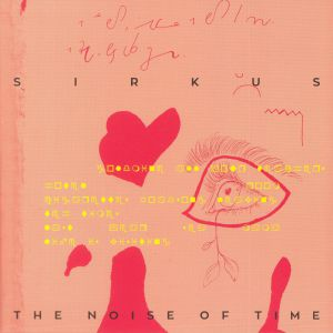SIRKUS - The Noise Of Time