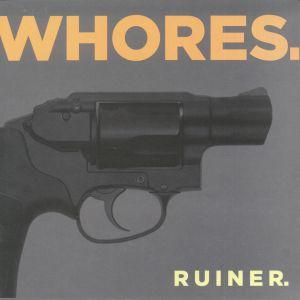 WHORES - Ruiner (reissue)