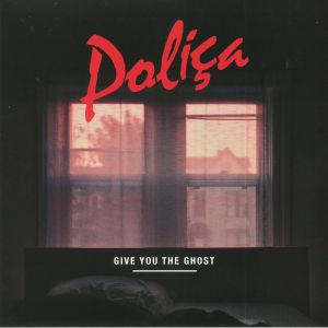 POLICA - Give You The Ghost