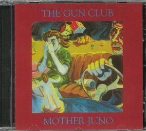 GUN CLUB, The - Mother Juno (reissue)