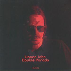 LINEAR JOHN - Double Parade