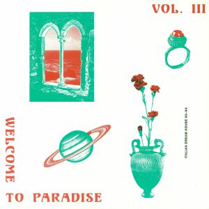 VARIOUS - Welcome To Paradise: Italian Dream House 90-94 Vol III