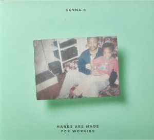 GUVNA B - Hands Are Made For Working