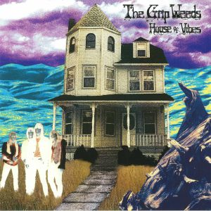GRIP WEEDS, The - House Of Vibes