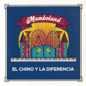 EL CHINO Y LA DIFERENCIA - Mamboland