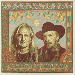ALVIN, Dave/JIMMIE DALE GILMORE - Downey To Lubbock
