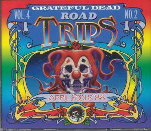 GRATEFUL DEAD - Road Trips Vol 4 No 2 April Fools 88