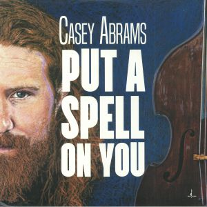 ABRAMS, Casey - Put A Spell On You
