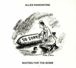 RAVENSTINE, Allen - Waiting For The Bomb