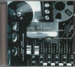CLAUSSELL, Joaquin Joe - The Unofficial Edits & Overdubs Vol 2: Special Advanced Edition