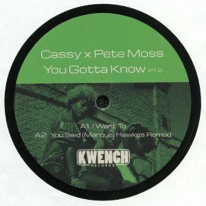 CASSY/PETE MOSS - You Gotta Know Part 2