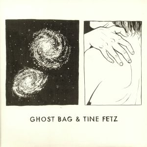 GHOST BAG/TINE FETZ - Ghost Bag & Tine Fetz