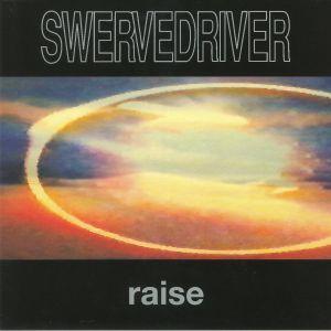 SWERVEDRIVER - Raise (reissue)