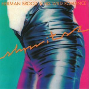 BROOD, Herman & HIS WILD ROMANCE - Shpritsz (40th Anniversary Edition)