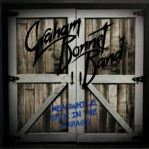 GRAHAM BONNET BAND - Meanwhile Back In The Garage