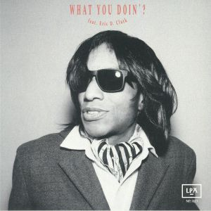 WHAT? feat ERIC D CLARK - What You Doin'?