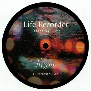 LIFE RECORDER - Pressure Jazz
