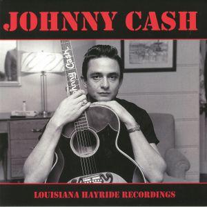 CASH, Johnny - Louisiana Hayride Recordings