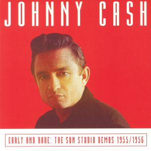 CASH, Johnny - Early & Rare: The Sun Studio Demos 1955/1956