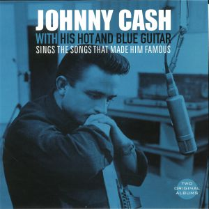 CASH, Johnny - With His Hot & Blue Guitar/Sings The Songs That Made Him Famous