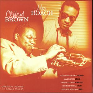 BROWN, Clifford/MAX ROACH - Clifford Brown & Max Roach (reissue)
