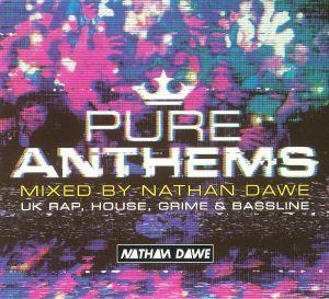 DAWE, Nathan/VARIOUS - Pure Anthems: UK Rap House Grime & Bassline