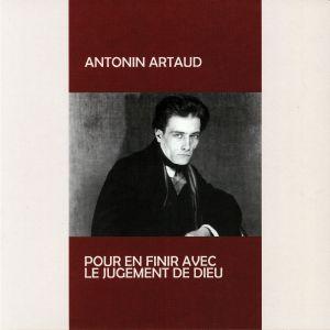 ARTAUD, Antonin - Pour En Finir Avec Le Judgement De Dieu