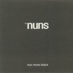 YE NUNS - Nun More Black
