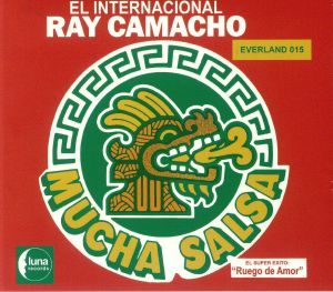 EL INTERNACIONAL RAY CAMACHO - Mucha Salsa (reissue)