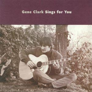CLARK, Gene - Gene Clark Sings For You