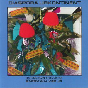 WALKER JR, Barry - Diaspora Urkontinent