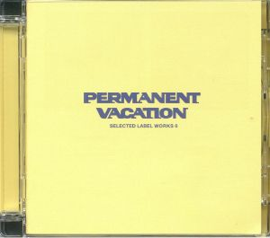 VARIOUS - Permanent Vacation: Selected Label Works 6