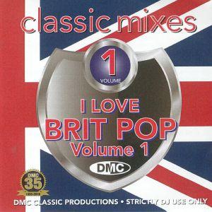 VARIOUS - DMC Classic Mixes: I Love Brit Pop Volume 1 (Strictly DJ Only)