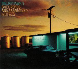 JAYHAWKS, The - Back Roads & Abandoned Motels