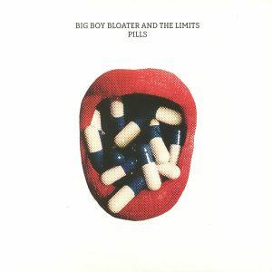 BIG BOY BLOATER & THE LIMITS - Pills