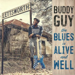 GUY, Buddy - The Blues Is Alive & Well