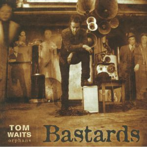 WAITS, Tom - Bastards (remastered)