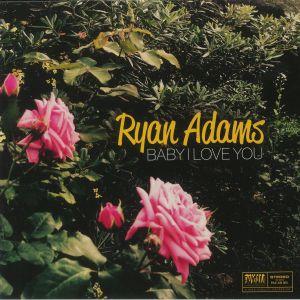 ADAMS, Ryan - Baby I Love You