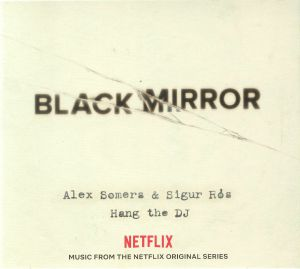 SOMERS, Alex/SIGUR ROS - Black Mirror: Hang The DJ (Soundtrack)