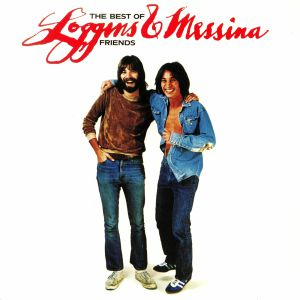 LOGGINS & MESSINA - The Best Of Friends (reissue)