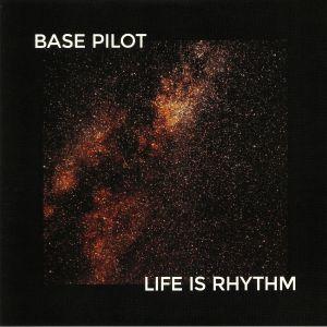 BASE PILOT - Life Is Rhythm