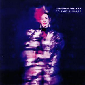 SHIRES, Amanda - To The Sunset