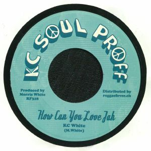 KC WHITE - How Can You Love Jah (Shame & Pride Riddim)