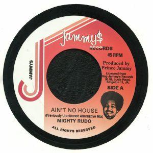 MIGHTY RUDO - Ain't No House