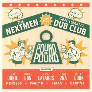 NEXTMEN, The vs GENTLEMAN'S DUB CLUB - Pound For Pound
