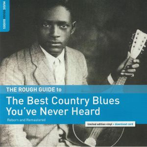 VARIOUS - The Rough Guide To The Best Country Blues You've Never Heard